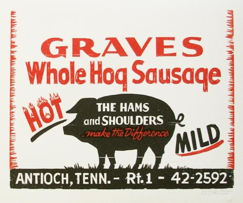 Graves Whole Hog Sausage. Hatch Show Print, Nashville